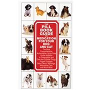 Random House The Pill Book Guide to Medication For Your Dog and Cat